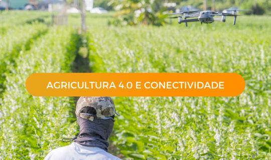 Agricultura 4.0 e Conectividade